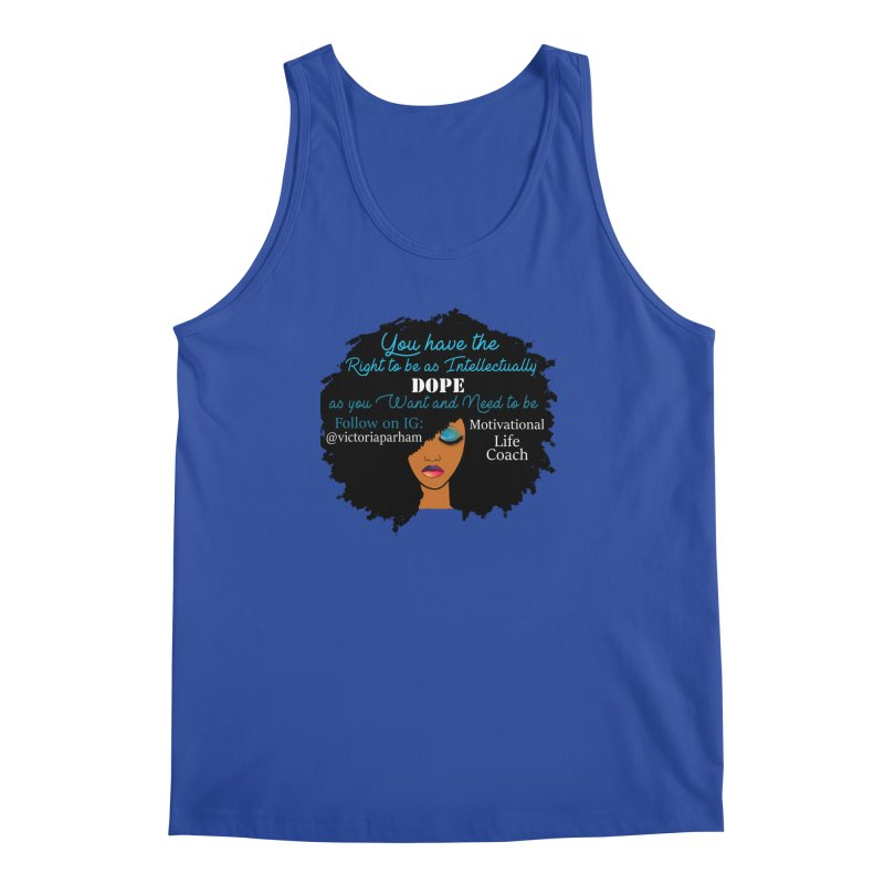 Intellectually DOPE - Branded Life Coaching Item Men's Regular Tank by Victoria Parham's Sassy Quotes Shop
