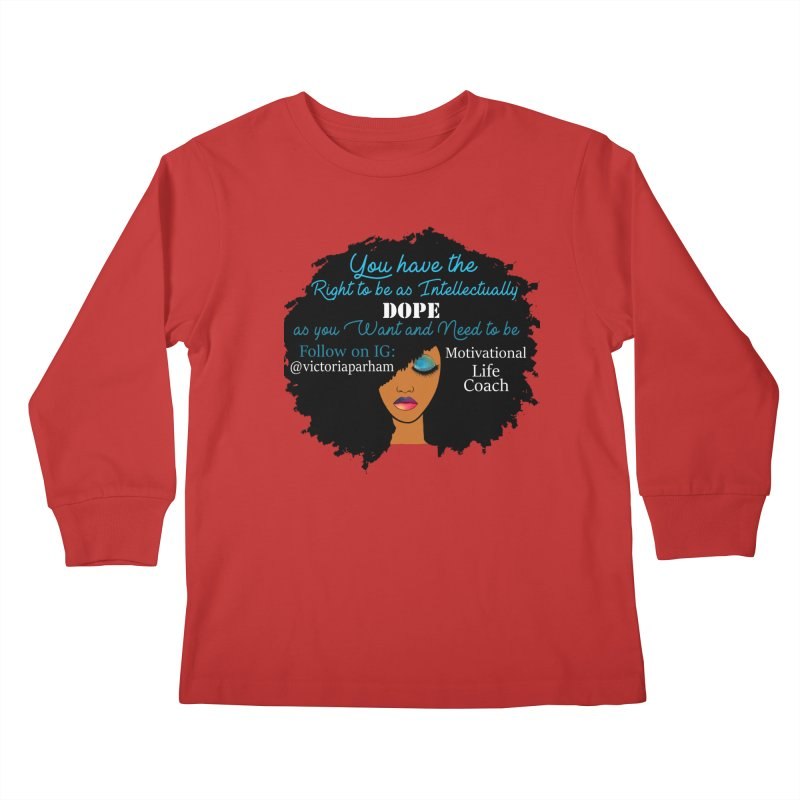 Intellectually DOPE - Branded Life Coaching Item Kids Longsleeve T-Shirt by Victoria Parham's Sassy Quotes Shop