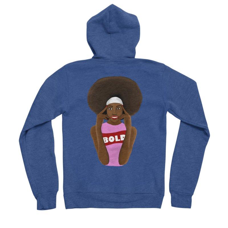 Be Bold Girl Men's Sponge Fleece Zip-Up Hoody by Victoria Parham's Sassy Quotes Shop