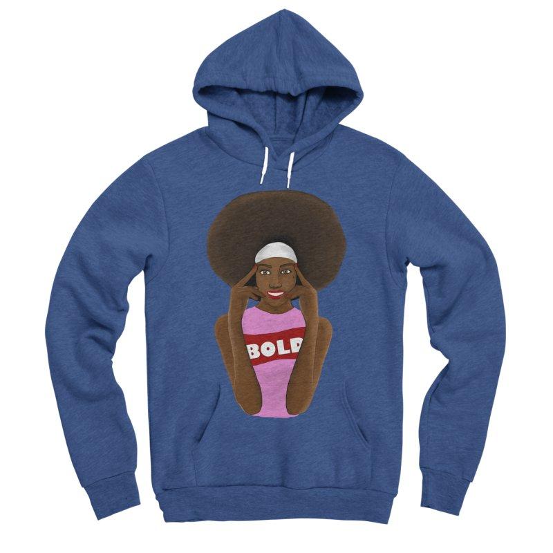 Be Bold Girl Men's Sponge Fleece Pullover Hoody by Victoria Parham's Sassy Quotes Shop