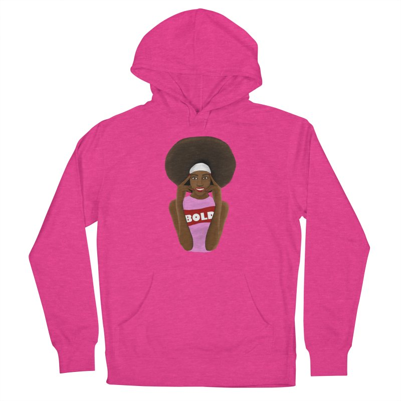 Be Bold Girl Women's Pullover Hoody by Victoria Parham's Sassy Quotes Shop