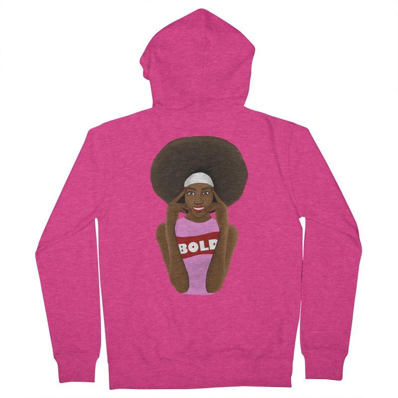 Be Bold Girl Women's French Terry Zip-Up Hoody by Victoria Parham's Sassy Quotes Shop