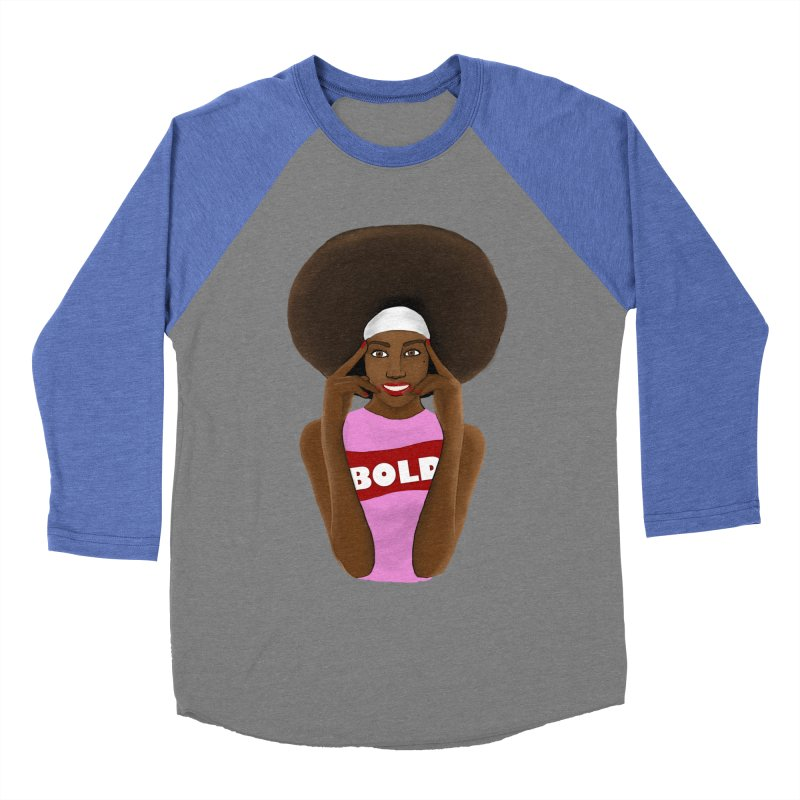 Be Bold Girl Women's Baseball Triblend Longsleeve T-Shirt by Victoria Parham's Sassy Quotes Shop