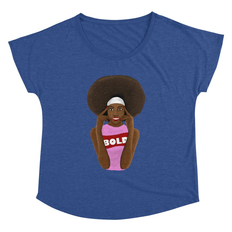 Be Bold Girl Women's Dolman Scoop Neck by Victoria Parham's Sassy Quotes Shop