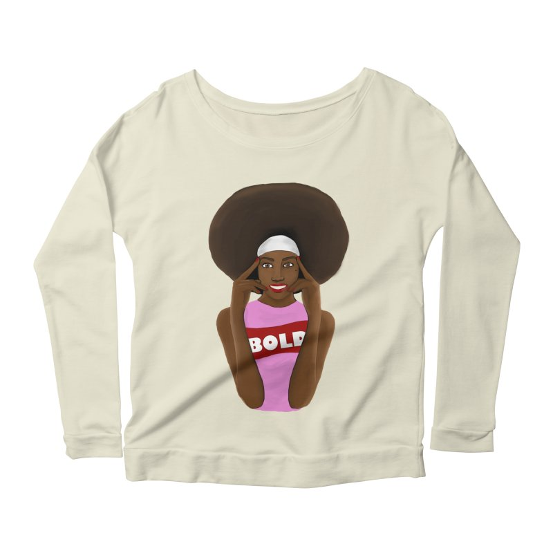 Be Bold Girl Women's Scoop Neck Longsleeve T-Shirt by Victoria Parham's Sassy Quotes Shop