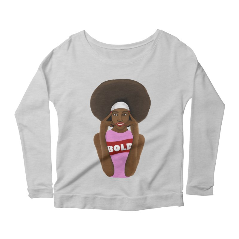 Be Bold Girl Women's Longsleeve T-Shirt by Victoria Parham's Sassy Quotes Shop