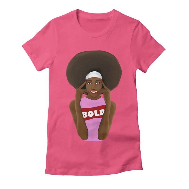 Be Bold Girl Women's T-Shirt by Victoria Parham's Sassy Quotes Shop