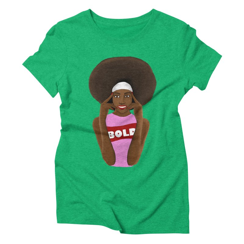 Be Bold Girl Women's Triblend T-Shirt by Victoria Parham's Sassy Quotes Shop