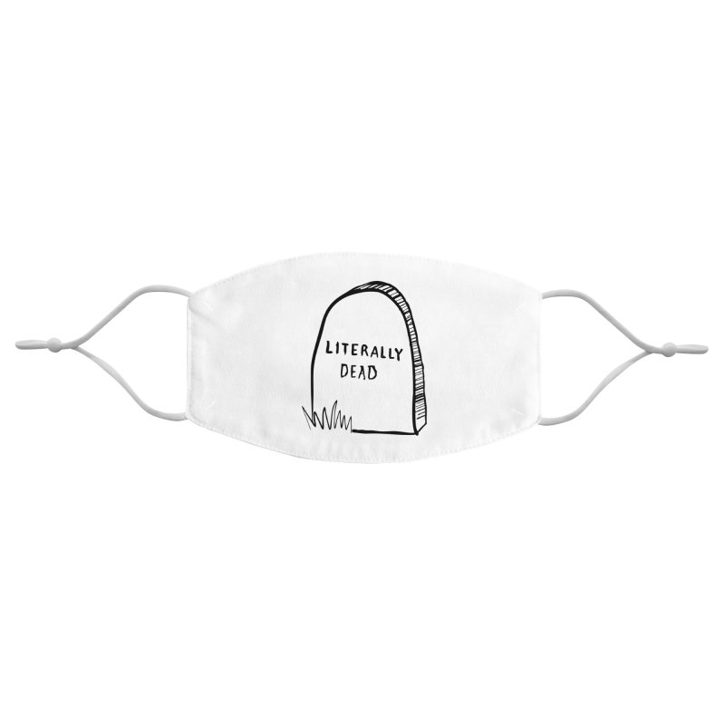 Literally Dead Accessories Face Mask by Victory Screech Labs