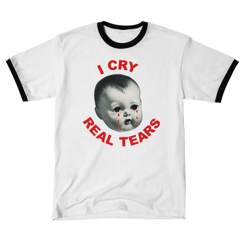 I Cry Real Tears Women's T-Shirt by Victory Screech Labs