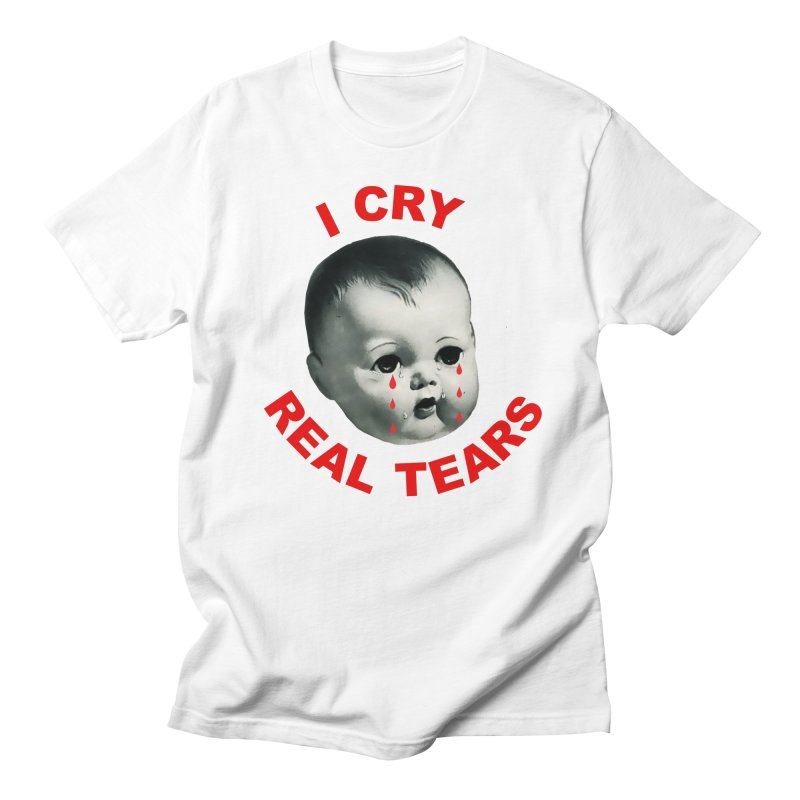 I Cry Real Tears Men's T-Shirt by Victory Screech Labs