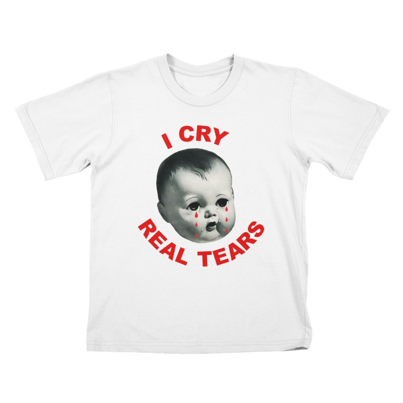 I Cry Real Tears Kids T-Shirt by Victory Screech Labs
