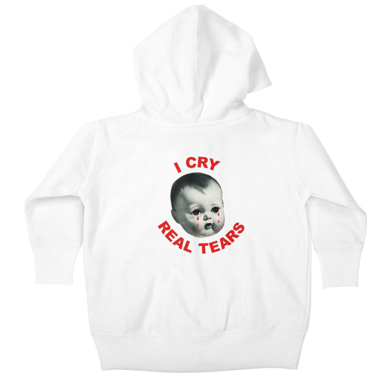 I Cry Real Tears Kids Baby Zip-Up Hoody by Victory Screech Labs