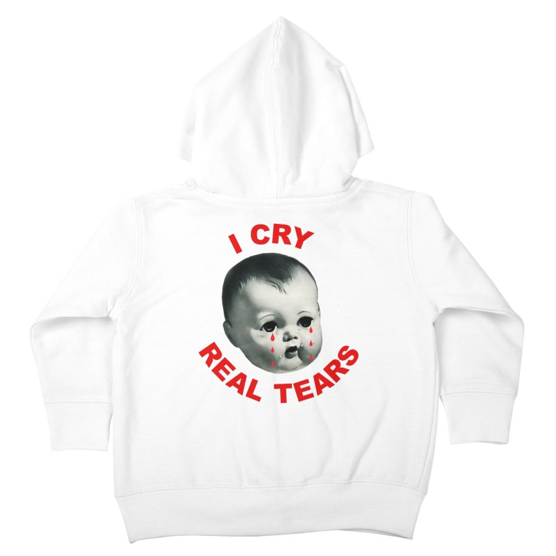I Cry Real Tears Kids Toddler Zip-Up Hoody by Victory Screech Labs