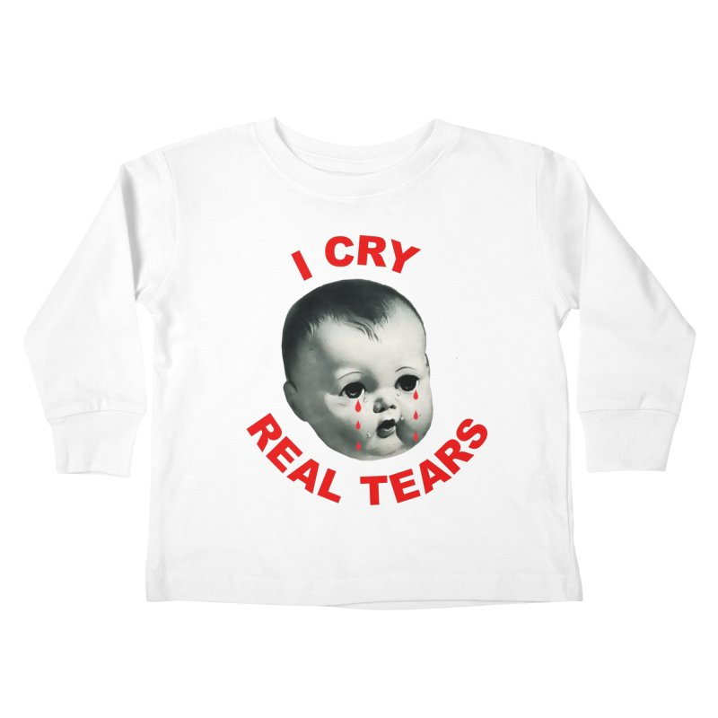 I Cry Real Tears Kids Toddler Longsleeve T-Shirt by Victory Screech Labs