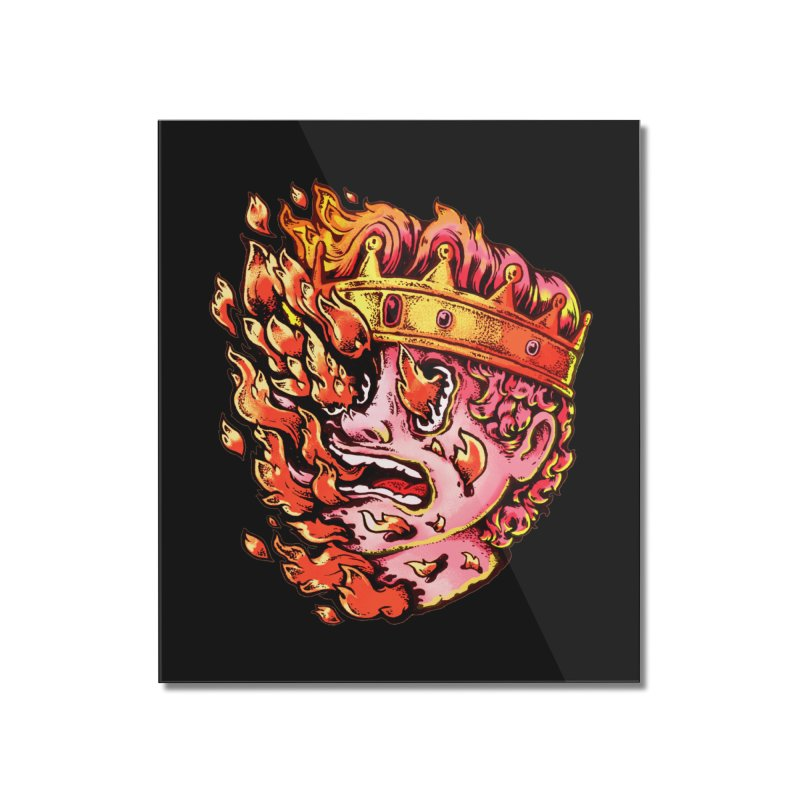 Burning King Home Mounted Acrylic Print by villainmazk's Artist Shop