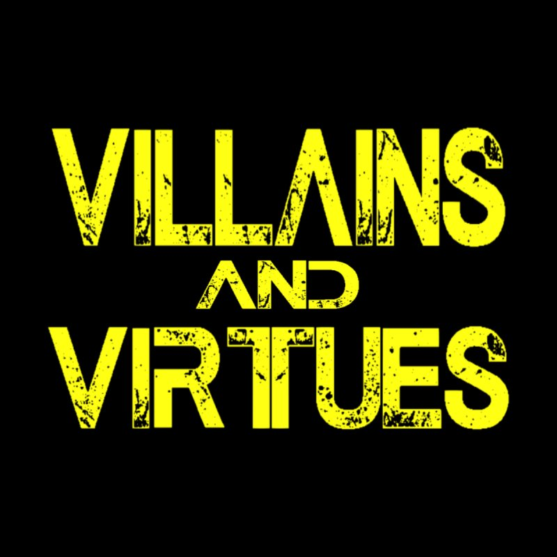Villains and Virtues by Villains and Virtues Merch Store