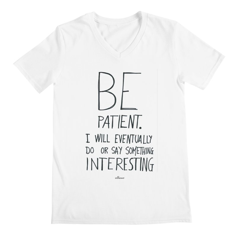 Be Patient Men's V-Neck by villaraco's Artist Shop