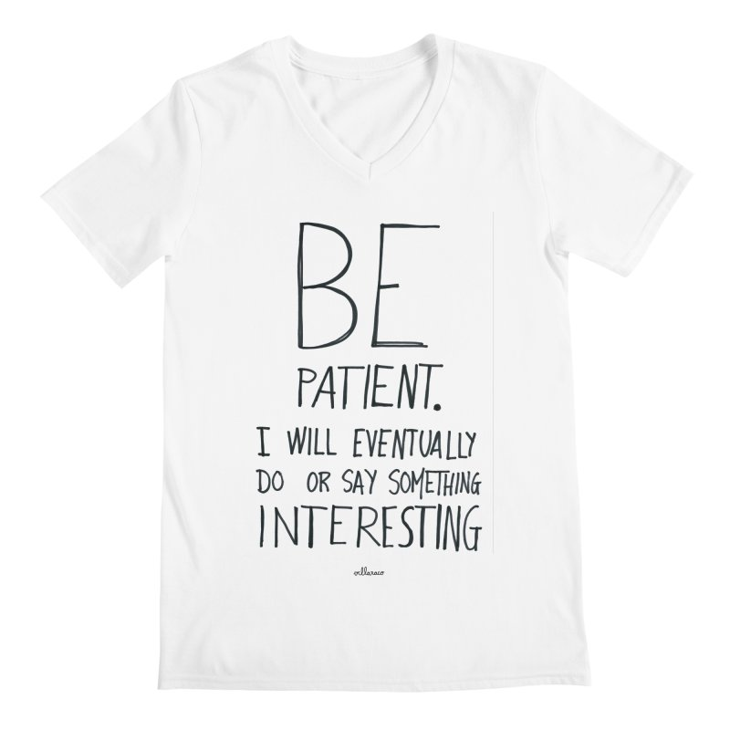 Be Patient Men's Regular V-Neck by villaraco's Artist Shop