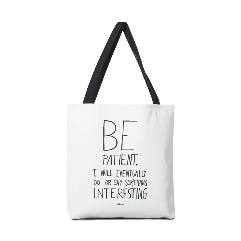 Be Patient Accessories Tote Bag Bag by villaraco's Artist Shop