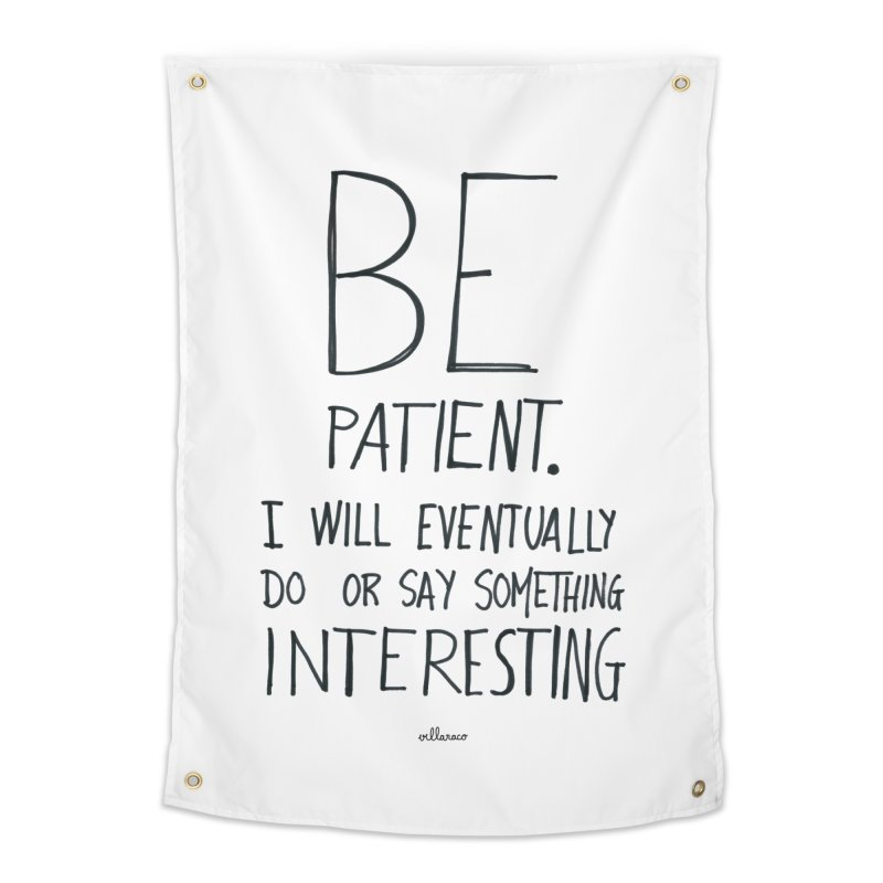 Be Patient Home Tapestry by villaraco's Artist Shop