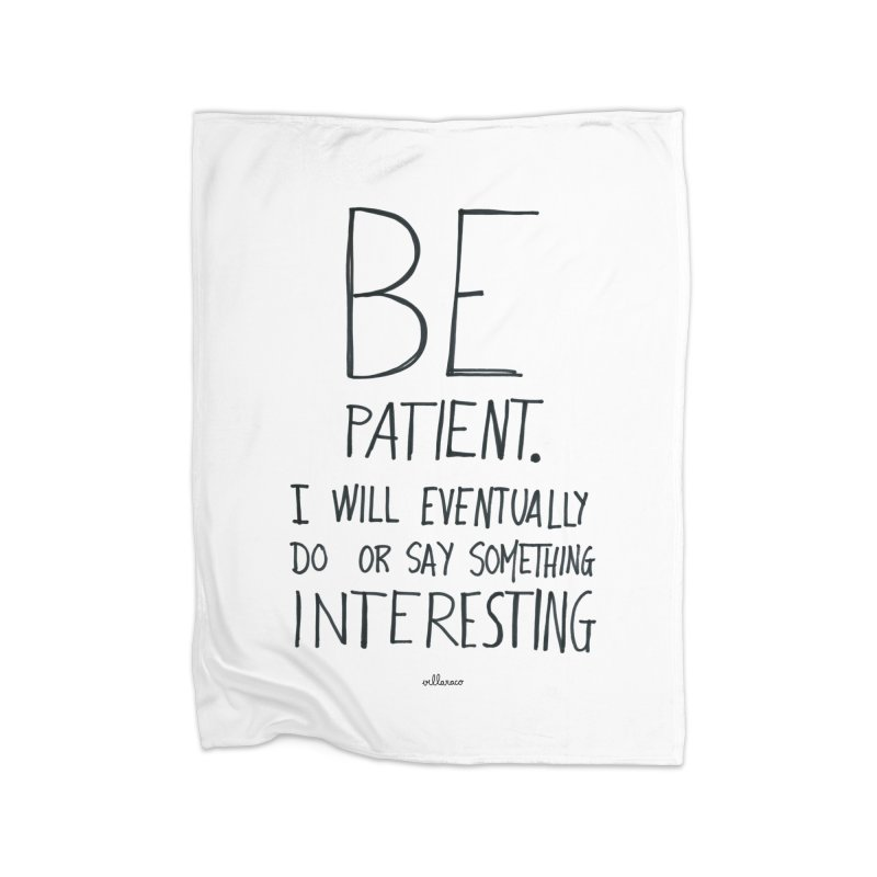 Be Patient Home Blanket by villaraco's Artist Shop