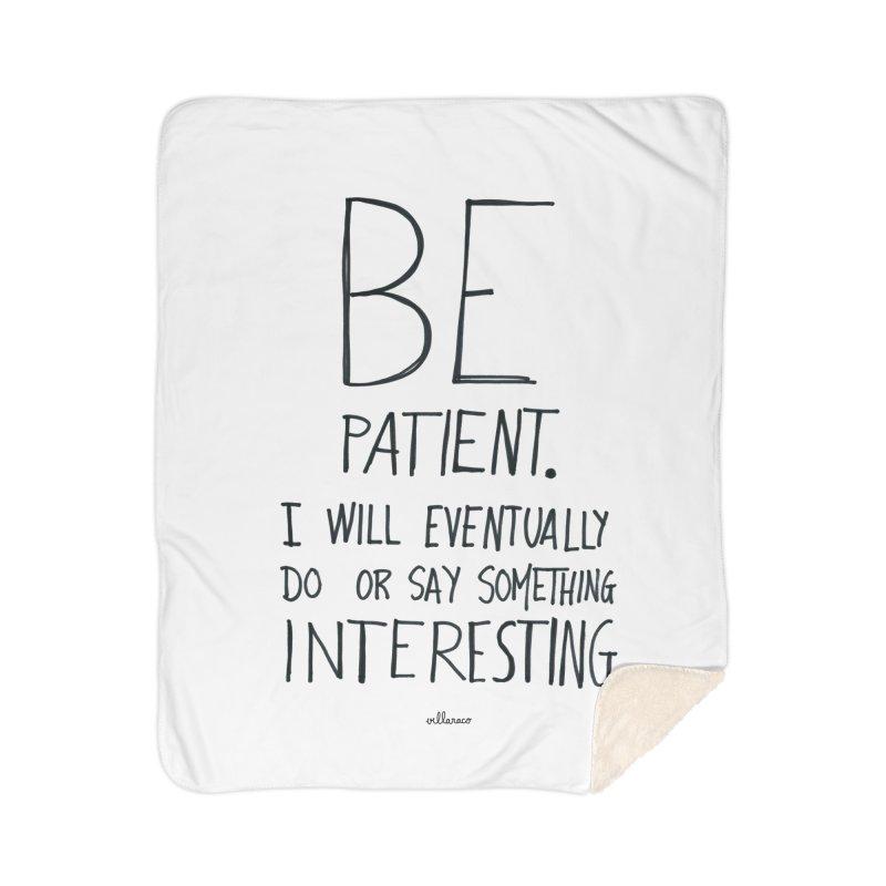 Be Patient Home Blanket by villaraco's Artist Shop