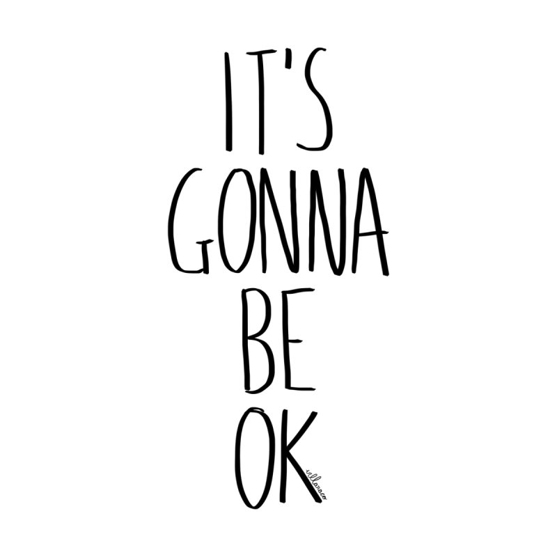 IT'S GONNA BE OK Accessories Zip Pouch by villaraco's Artist Shop