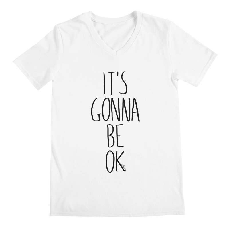 IT'S GONNA BE OK Men's V-Neck by villaraco's Artist Shop