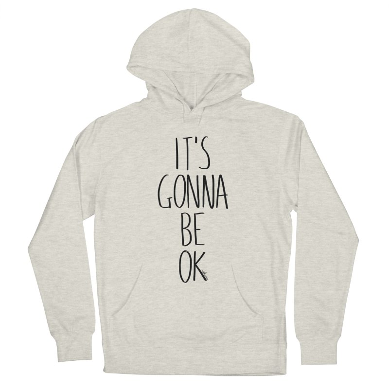 IT'S GONNA BE OK Men's French Terry Pullover Hoody by villaraco's Artist Shop
