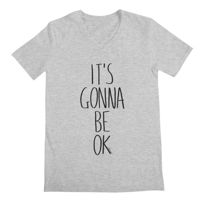 IT'S GONNA BE OK Men's V-Neck by villaraco's Artist Shop