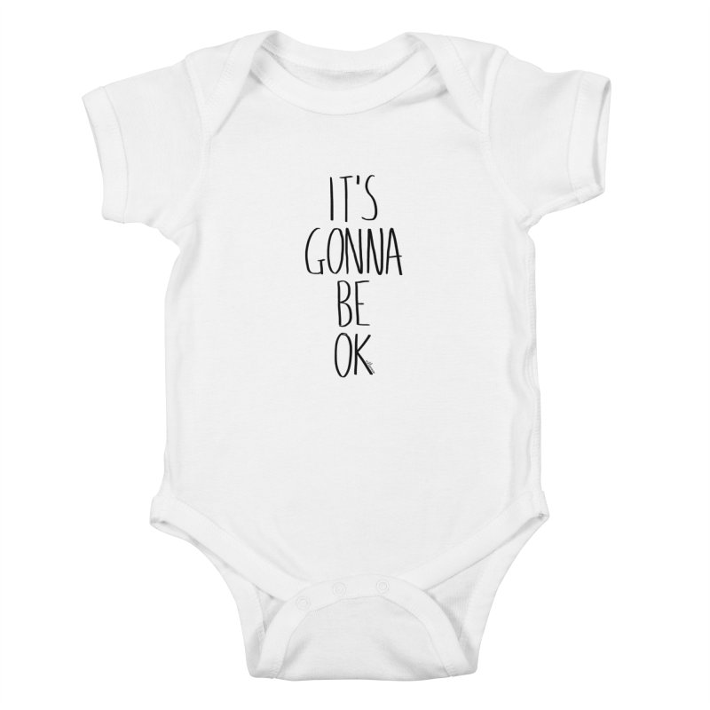 IT'S GONNA BE OK Kids Baby Bodysuit by villaraco's Artist Shop