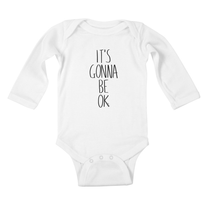IT'S GONNA BE OK Kids Baby Longsleeve Bodysuit by villaraco's Artist Shop