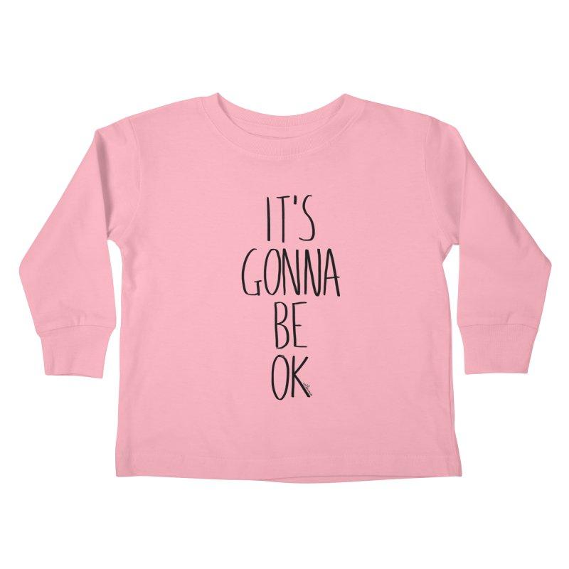 IT'S GONNA BE OK Kids Toddler Longsleeve T-Shirt by villaraco's Artist Shop