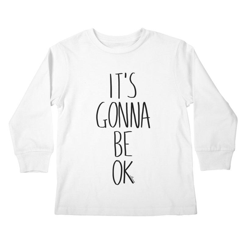 IT'S GONNA BE OK Kids Longsleeve T-Shirt by villaraco's Artist Shop