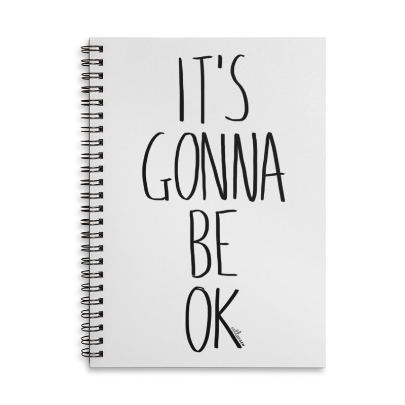 IT'S GONNA BE OK Accessories Lined Spiral Notebook by villaraco's Artist Shop