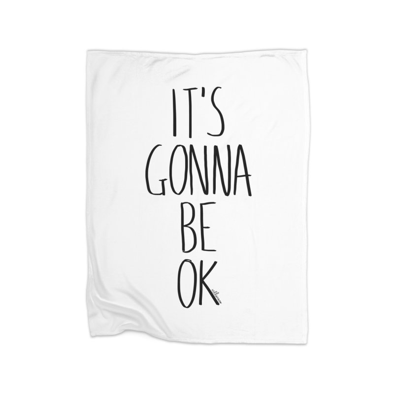 IT'S GONNA BE OK Home Blanket by villaraco's Artist Shop