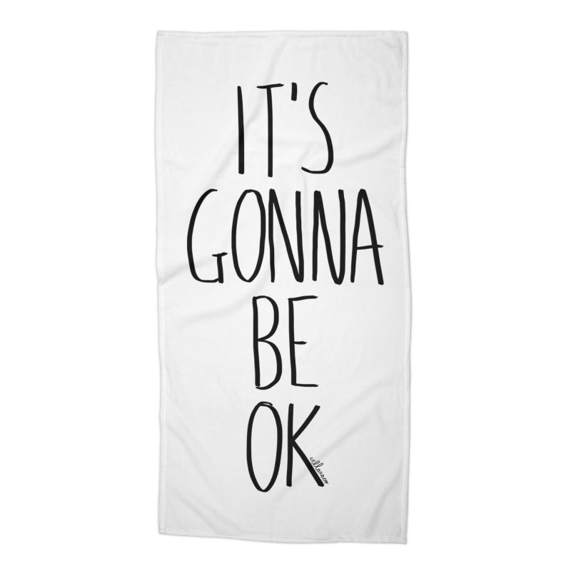 IT'S GONNA BE OK Accessories Beach Towel by villaraco's Artist Shop