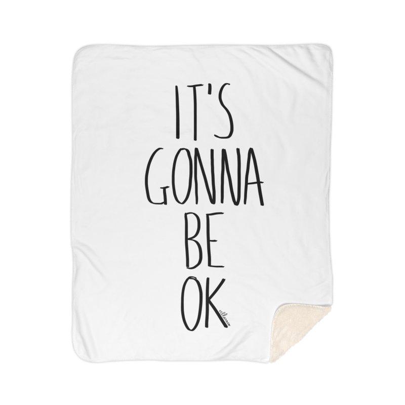 IT'S GONNA BE OK Home Blanket by villaraco's Artist Shop