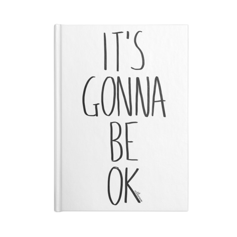 IT'S GONNA BE OK Accessories Lined Journal Notebook by villaraco's Artist Shop