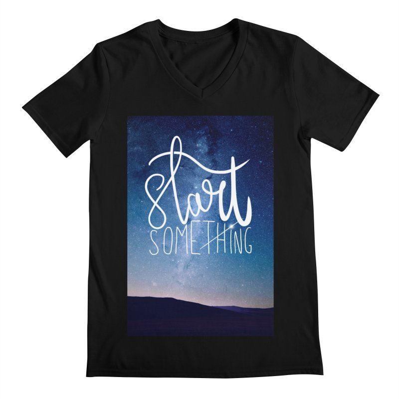 Start Something Men's Regular V-Neck by villaraco's Artist Shop