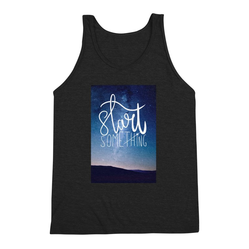 Start Something Men's Triblend Tank by villaraco's Artist Shop