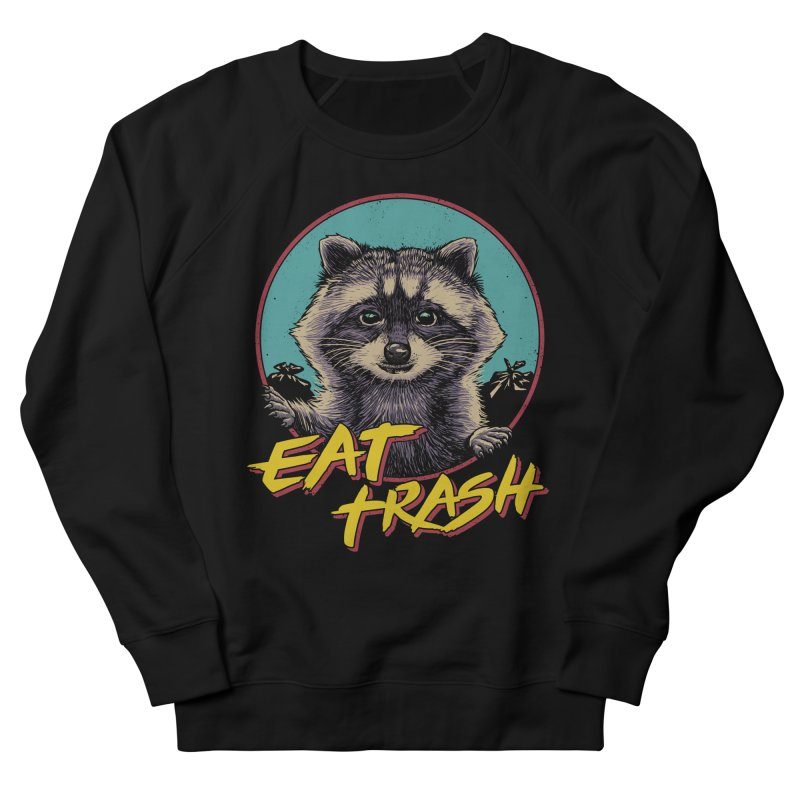 Eat Trash Women's French Terry Sweatshirt by Vincent Trinidad Art