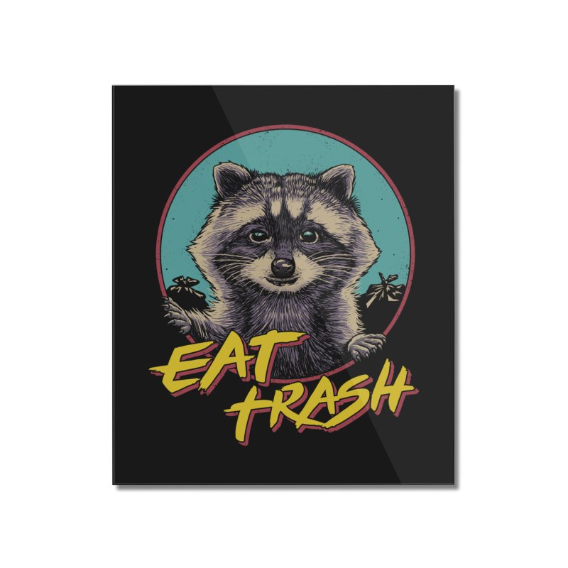 Eat Trash Home Mounted Acrylic Print by Vincent Trinidad Art