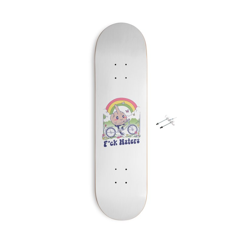 F*ck the Haters Accessories With Hanging Hardware Skateboard by Vincent Trinidad Art