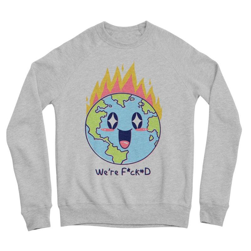 We are F*cked Women's Sponge Fleece Sweatshirt by Vincent Trinidad Art