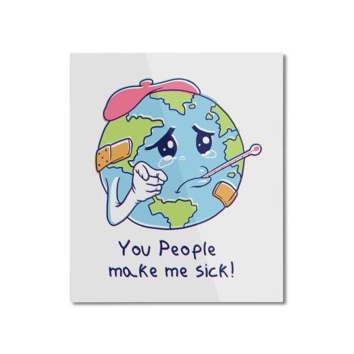 image for You People Make Me Sick!
