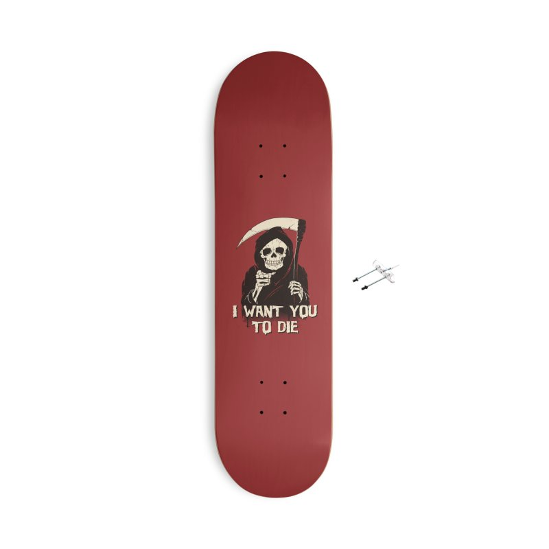 Death Chose You! Accessories With Hanging Hardware Skateboard by Vincent Trinidad Art