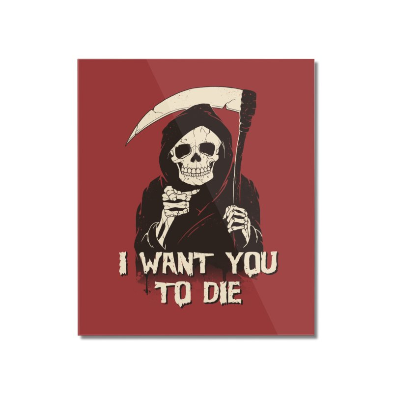 Death Chose You! Home Mounted Acrylic Print by Vincent Trinidad Art