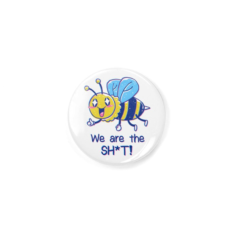 Bees are the Sh*t! Accessories Button by Vincent Trinidad Art